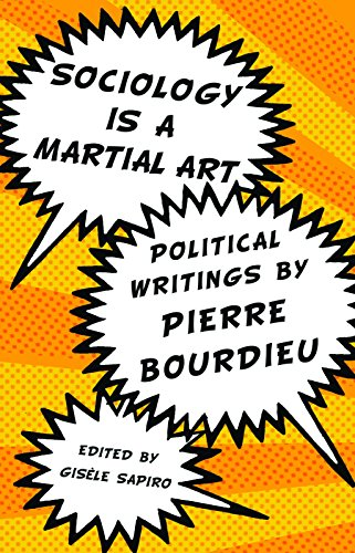 Sociology Is A Martial Art By Pierre Bourdieu