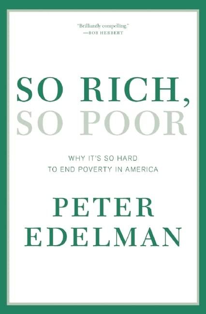So Rich, So Poor By Peter Edelman
