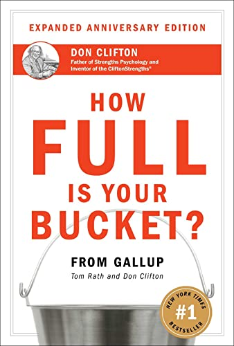 How Full Is Your Bucket? Expanded Anniversary Edition By Tom Rath