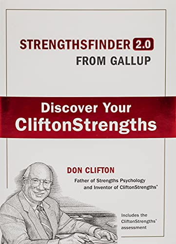 Strengths Finder 2.0: A New and Upgraded Edition of the Online Test from Gallup's Now Discover Your Strengths by Tom Rath