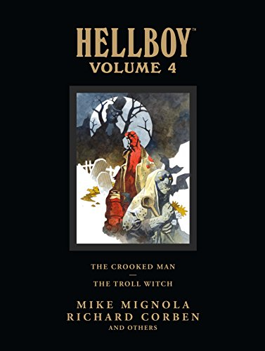 Hellboy Library Volume 4: The Crooked Man And The Troll Witch By Mike Mignola