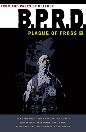 B.p.r.d.: Plague Of Frogs Volume 2 By Mike Mignola