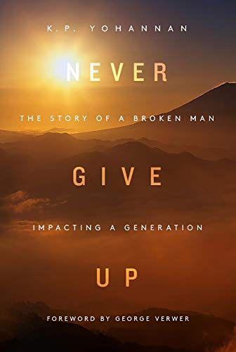 Never Give Up By K. P. Yohannan
