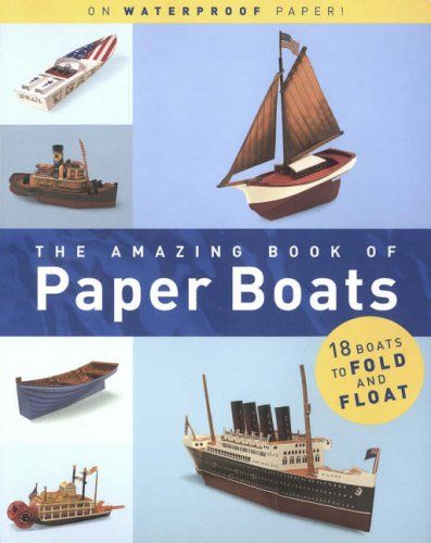 The Amazing Book of Paper Boats by