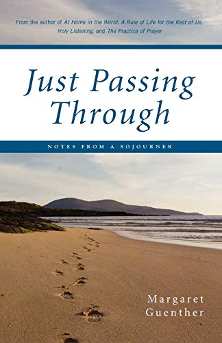 Just Passing Through By Margaret Guenther