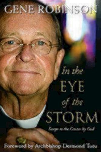 In the Eye of the Storm By Bishop Gene Robinson