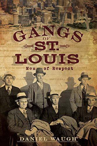 Gangs of St. Louis By Daniel Waugh