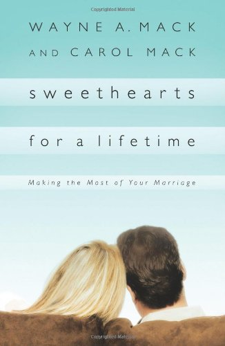 Sweethearts for a Lifetime By Wayne A. Mack