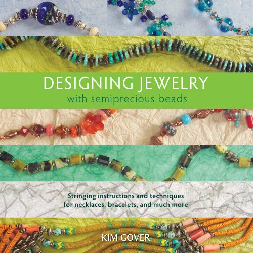 Designing Jewelry with Semiprecious Beads By Kim Gover