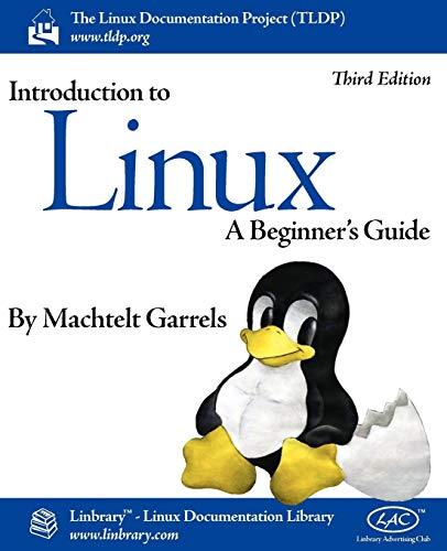 Introduction to Linux (Third Edition) By Machtelt Garrels