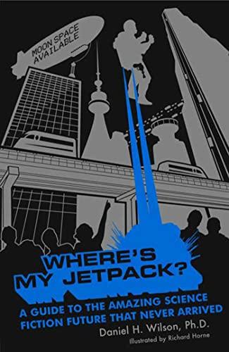 Where's My Jetpack? By Daniel H Wilson