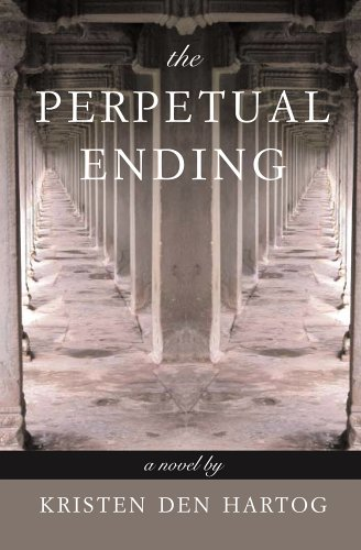 The Perpetual Ending By Kristen Den Hartog