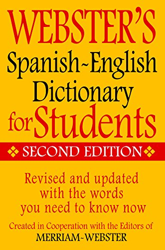 Webster's Spanish-English Dictionary for Students, Second Edition By Edited by Merriam-Webster, Inc.