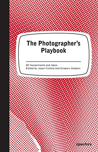 The Photographer's Playbook By Edited by Jason Fulford