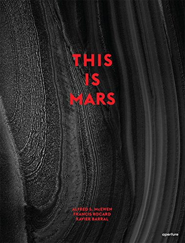 This is Mars By Alfred S. McEwen