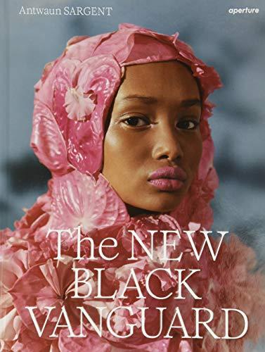 The New Black Vanguard By Antwaun Sargent