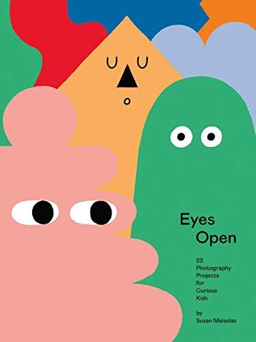 Eyes Open: 23 Photography Ideas for Curious Kids von Susan Meiselas
