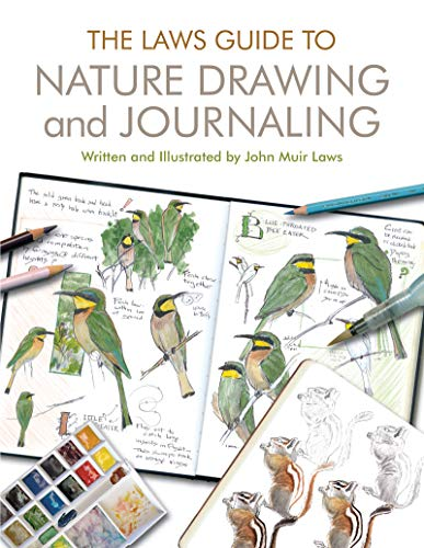 The Laws Guide to Nature Drawing and Journaling By John Muir Laws