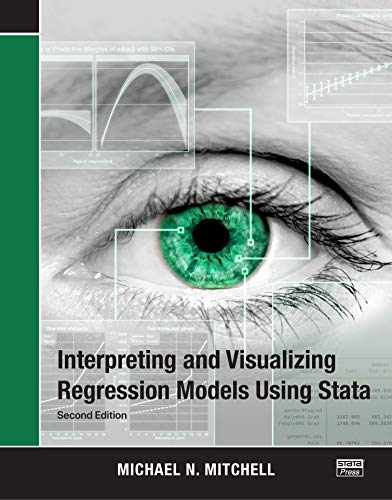 Interpreting and Visualizing Regression Models Using Stata By Michael N. Mitchell (UCLA Academic Technology Services Consulting Group, Los Angeles, California, USA)