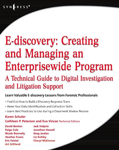 E-discovery: Creating and Managing an Enterprisewide Program: A Technical Guide to Digital Investigation and Litigation Support By Karen A. Schuler (Karen Schuler is Vice President of ONSITE3's Consulting Practice Group.)