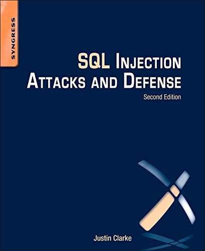 SQL Injection Attacks and Defense By Justin Clarke-Salt
