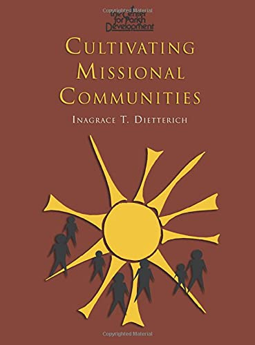 Cultivating Missional Communities By Inagrace T Dietterich