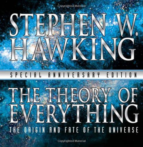 The Theory of Everything: The Origin and Fate of the Universe By Stephen W Hawking (University of Cambridge)