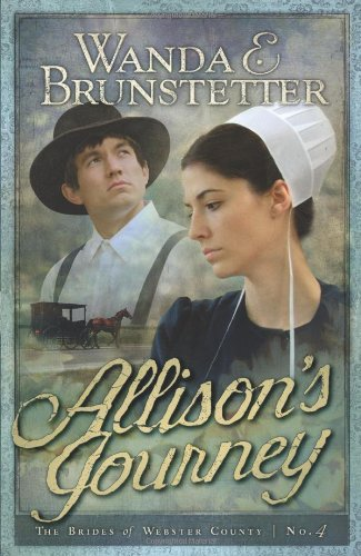 Allison's Journey (Brides of Webster County) by Wanda E Brunstetter