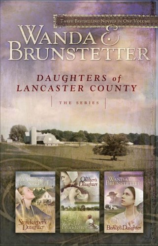 Daughters of Lancaster County By Wanda E Brunstetter