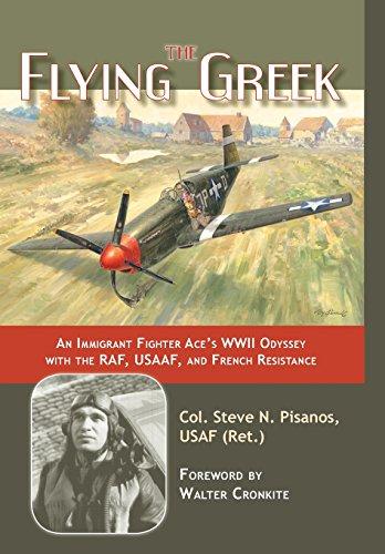 The Flying Greek von Col. Steve N. Pisanos USAF (Ret.)