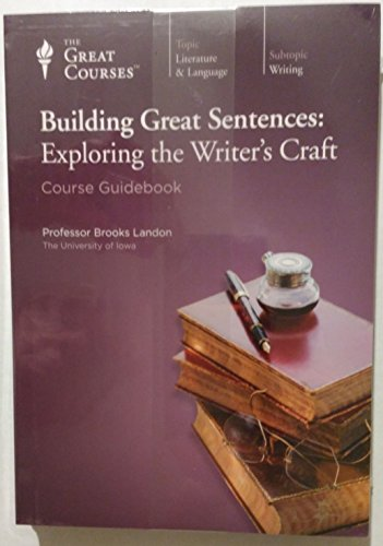 Building Great Sentences: Exploring the Writer's Craft (2 Volumes) By Brooks Landon