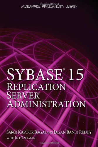 Sybase 15.0 Replication Server Administration By Saroj Kapoor Bagai