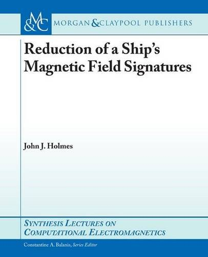 Reduction of a Ship's Magnetic Field Signatures By John Holmes