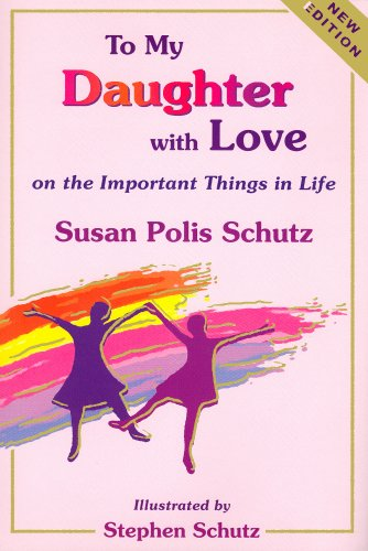 To My Daughter with Love By Susan Polis Schutz