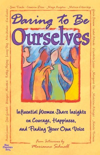 Daring to Be Ourselves By Marianne Schnall