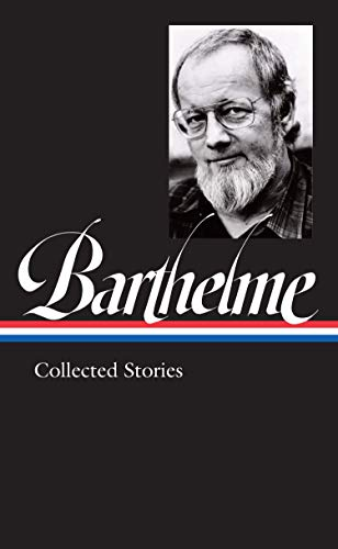 Donald Barthelme: Collected Stories By Donald Barthelme