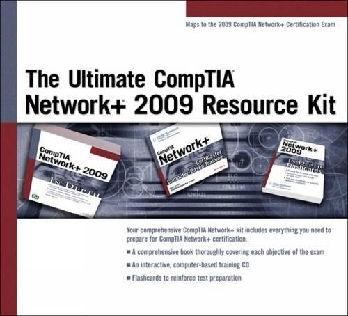 The Ultimate CompTIA Network+ 2009 Resource Kit by Course Technology