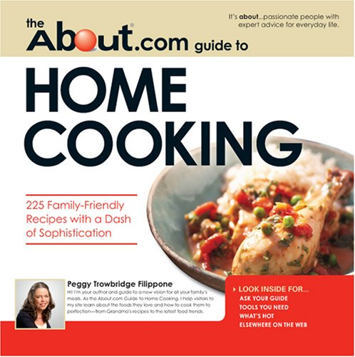 """The """"About"""".Com Guide to Home Cooking By Peggy Trowbridge Filippone"""