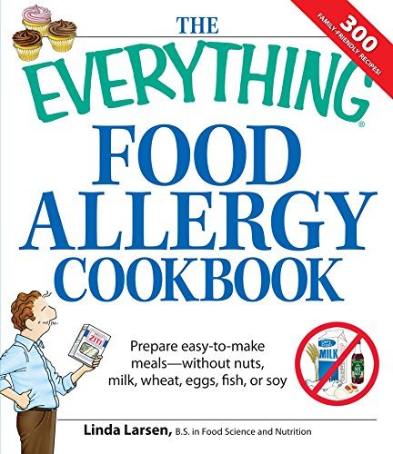 The Everything Food Allergy Cookbook By Linda Larsen