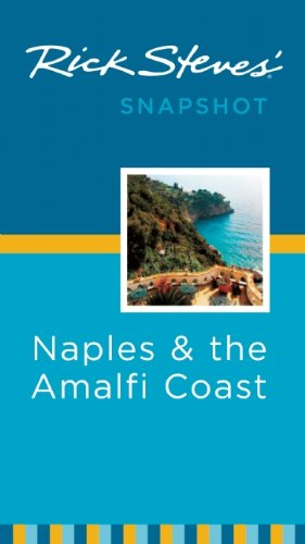 Rick Steves' Snapshot Naples & the Amalfi Coast By Rick Steves