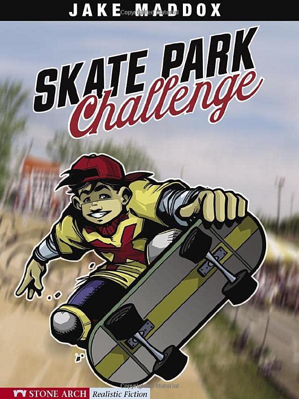 Skate Park Challenge By ,Jake Maddox