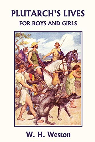 Plutarch's Lives for Boys and Girls (Yesterday's Classics) By W. H. Weston