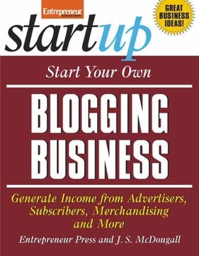 Start Your Own Blogging Business By Entrepreneur Press
