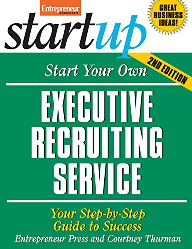 Start Your Own Executive Recruiting Service: Your Step-By-Step Guide to Success by Entrepreneur Press