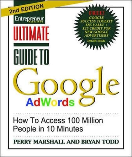 Ultimate Guide to Google Ad Words: How To Access 100 Million People in 10 Minutes By Perry Marshall
