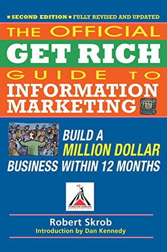 Official Get Rich Guide to Information Marketing: Build a Million Dollar Business Within 12 Months By Robert Skrob