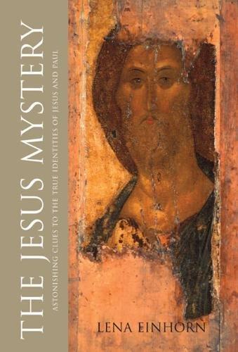 The Jesus Mystery By Lena Einhorn