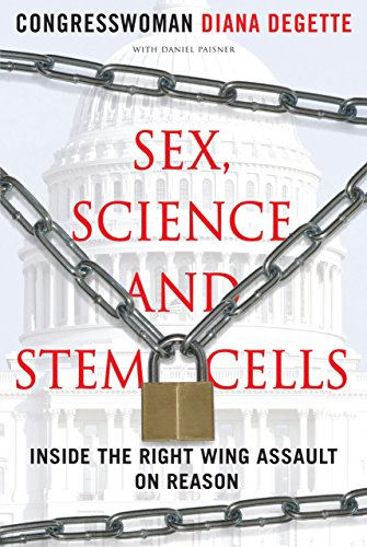 Sex, Science and Stem Cells By Diane Degette