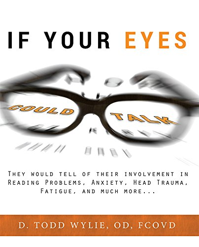 If Your Eyes Could Talk By Dr Todd Wylie, Od