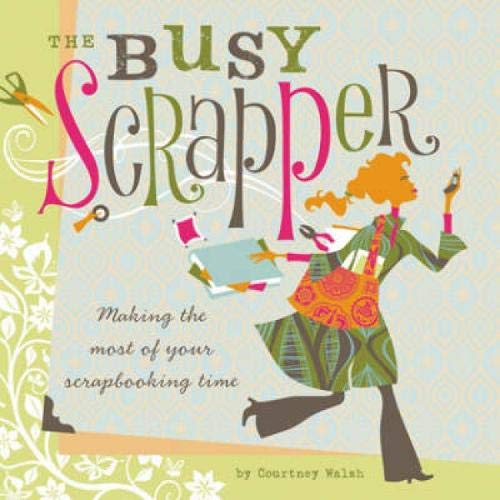 Busy Scrapper By Courtney Walsh